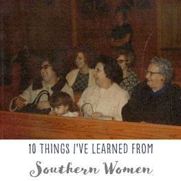10 Lessons I've Learned From Southern Women