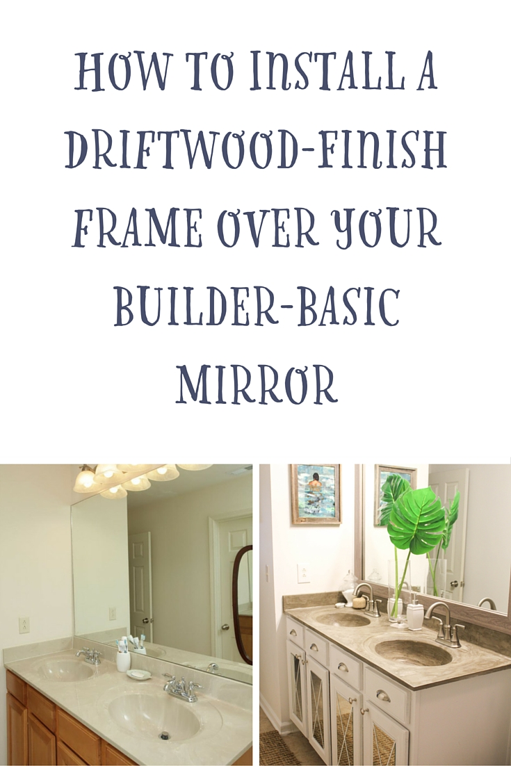 How to Install a Driftwood Finish Mirror Over a Builder Basic Frame